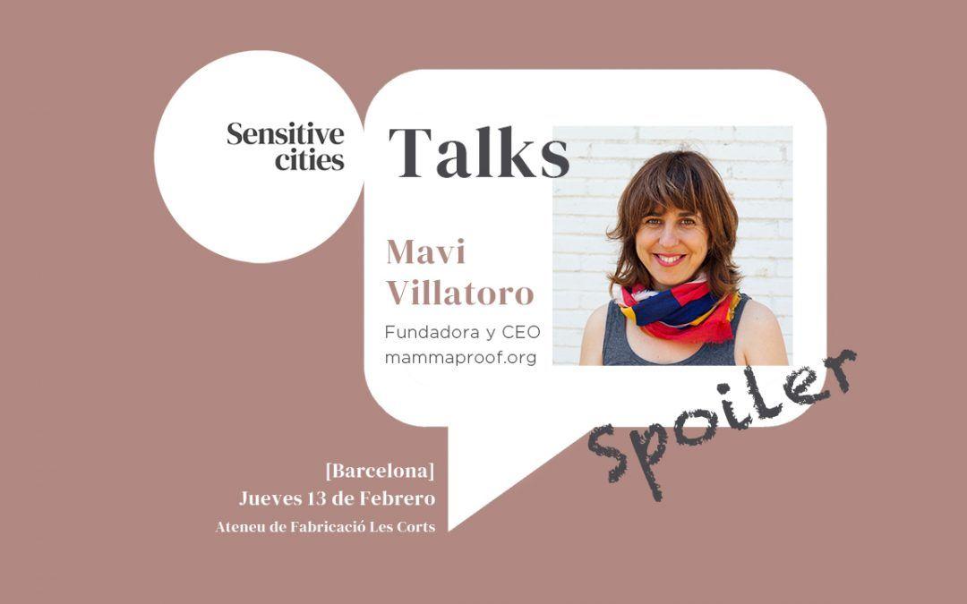 [Barcelona] [Sensitive Cities Talks] Mavi Villatoro de mammaproof.org