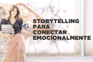 Storytelling para conectar emocionalmente