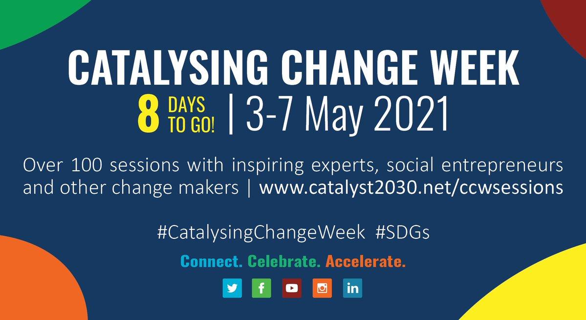 Catalysing Change Week   3-7 May 2021